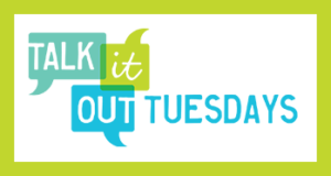 Learn more about Talk it Out Tuesdays